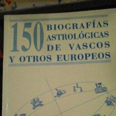 Libros de segunda mano: 150 BIOGRAFÍA ASTROLÓGICAS DE VASCOS Y OTROS EUROPEOS (SAN SEBASTIÁN, 1994) DEDICATORIA DEL AUTOR. Lote 156544270