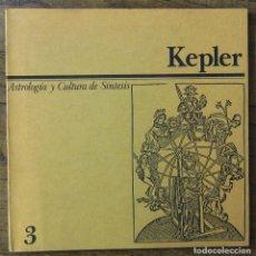Libros de segunda mano: KEPLER, REVISTA DE ASTROLOGÍA Y CULTURA DE SÍNTESIS - NÚMERO 3, ENERO-ABRIL 1984. Lote 156738598