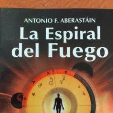 Libros de segunda mano: LA ESPIRAL DEL FUEGO, POR ANTONIO ABERASTAIN ZETA EDITORES ARGENTINA - 2004. Lote 156768196