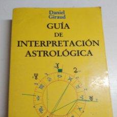 Libros de segunda mano: GUIA DE LA INTERPRETACIÓN ASTROLÓGICA. Lote 157714238