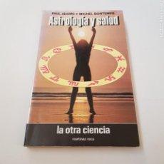 Libros de segunda mano: ASTROLOGIA Y SALUD - LA OTRA CIENCIA -TDK6. Lote 159798750