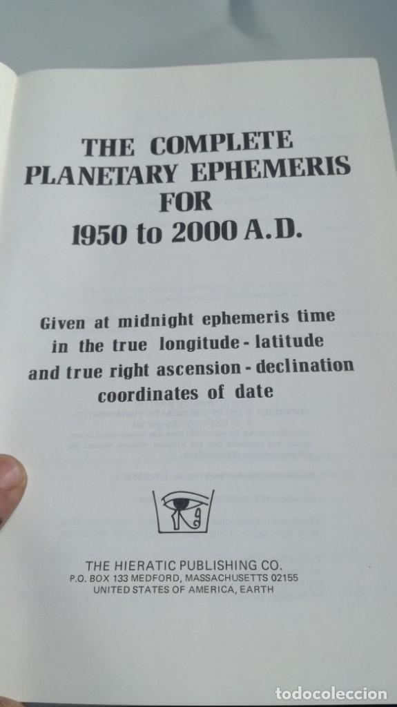 Libros de segunda mano: THE COMPLETE PLANETARY EPHEMERIS 1950 2000 A D - LA EFEMÉRIDES PLANETARIAS COMPLETAS 1950 2000 A D - Foto 5 - 161288398