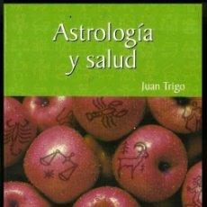Libros de segunda mano: B2662 - ASTROLOGIA Y SALUD. ILUSTRADO. JUAN TRIGO.. Lote 162668046