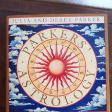 Libros de segunda mano: PARKERS' ASTROLOGY GRAN FORMATO UNA GUIA ESENCIAL PARA UTILIZAR LA ASTRONOMIA EN TU VIDA DIARIA. Lote 166772976