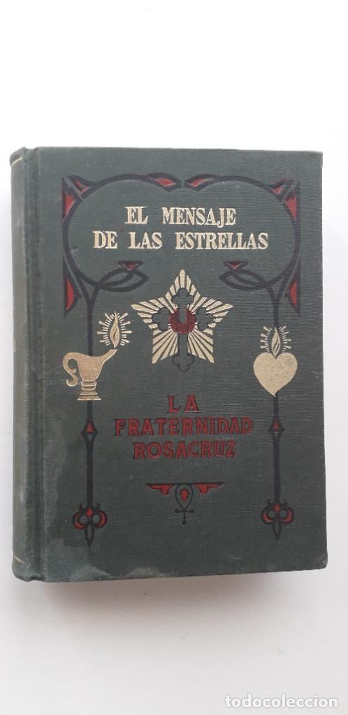 EL MENSAJE DE LAS ESTRELLAS. LA FRATERNIDAD ROSACRUZ - MAX HEINDEL (KIER, 5ª EDICIÓN 1970) (Libros de Segunda Mano - Parapsicología y Esoterismo - Astrología)