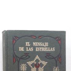 Libros de segunda mano: EL MENSAJE DE LAS ESTRELLAS. LA FRATERNIDAD ROSACRUZ - MAX HEINDEL (KIER, 5ª EDICIÓN 1970). Lote 166838334