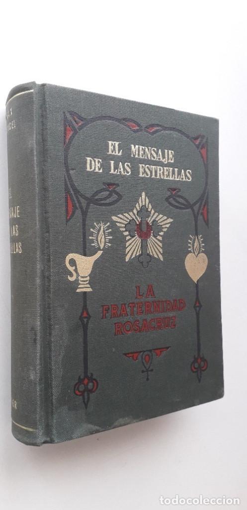 Libros de segunda mano: EL MENSAJE DE LAS ESTRELLAS. LA FRATERNIDAD ROSACRUZ - MAX HEINDEL (KIER, 5ª EDICIÓN 1970) - Foto 2 - 166838334