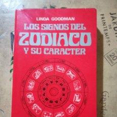 Libros de segunda mano: LOS SIGNOS DEL ZODÍACO Y SU CARÁCTER - LINDA GOODMAN. Lote 166945728