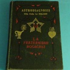 Libros de segunda mano: ASTRODIAGNOSIS. GUÍA PARA LA CURACIÓN. MAX HEINDEL. AUGUSTA FOSS. LA FRATERNIDAD ROSACRUZ. Lote 167052664