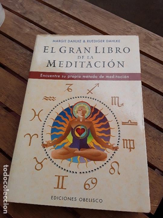 EL GRAN LIBRO DE LA MEDITACION, DE MARGIT Y RUEDIGER DAHLKE. OBELISCO. RARO. (Libros de Segunda Mano - Parapsicología y Esoterismo - Astrología)