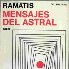 Libros de segunda mano: LIBRO - RAMATIS - MENSAJES DEL ASTRAL - KIER - 1979 - HERCILIO MAES - DEL MAS ALLÁ. Lote 167256576