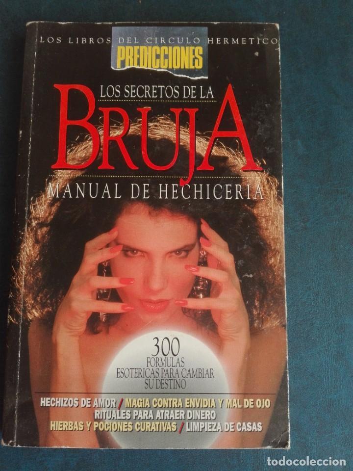 LOS SECRETOS DE LA BRUJA MANUAL DE HECHICERÍA (Libros de Segunda Mano - Parapsicología y Esoterismo - Astrología)