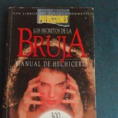 Libros de segunda mano: LOS SECRETOS DE LA BRUJA MANUAL DE HECHICERÍA. Lote 167829916