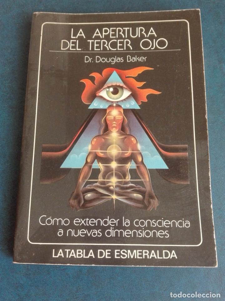 LA APERTURA DEL TERCER OJO DR DOUGLAS BAKER (Libros de Segunda Mano - Parapsicología y Esoterismo - Astrología)