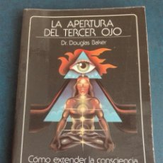 Libros de segunda mano: LA APERTURA DEL TERCER OJO DR DOUGLAS BAKER. Lote 167830384