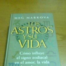 Libri di seconda mano: LOS ASTROS Y SU VIDA, MEG MARKOVA. Lote 168181582