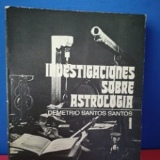 Libros de segunda mano: INVESTIGACIONES SOBRE ASTROLOGÍA - VOLUMEN 1 - DEMETRIO SANTOS - EDITORA NACIONAL, 1978. Lote 169450769