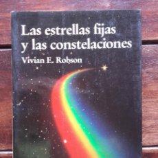 Libros de segunda mano: LAS ESTRELLAS FIJAS Y LAS CONSTELACIONES, VIVIAN E. ROBSON. Lote 171697554
