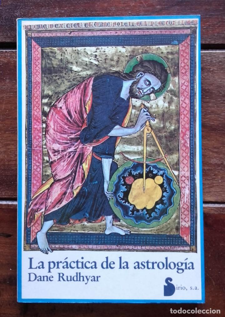 LA PRÁCTICA DE LA ASTROLOGÍA, DANE RUDHYAR (Libros de Segunda Mano - Parapsicología y Esoterismo - Astrología)