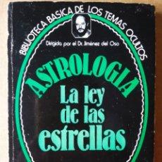 Libros de segunda mano: BIBLIOTECA BÁSICA DE LOS TEMAS OCULTOS N°15. ASTROLOGÍA: LA LEY DE LAS ESTRELLAS. JIMÉNEZ DEL OSO. Lote 209642131
