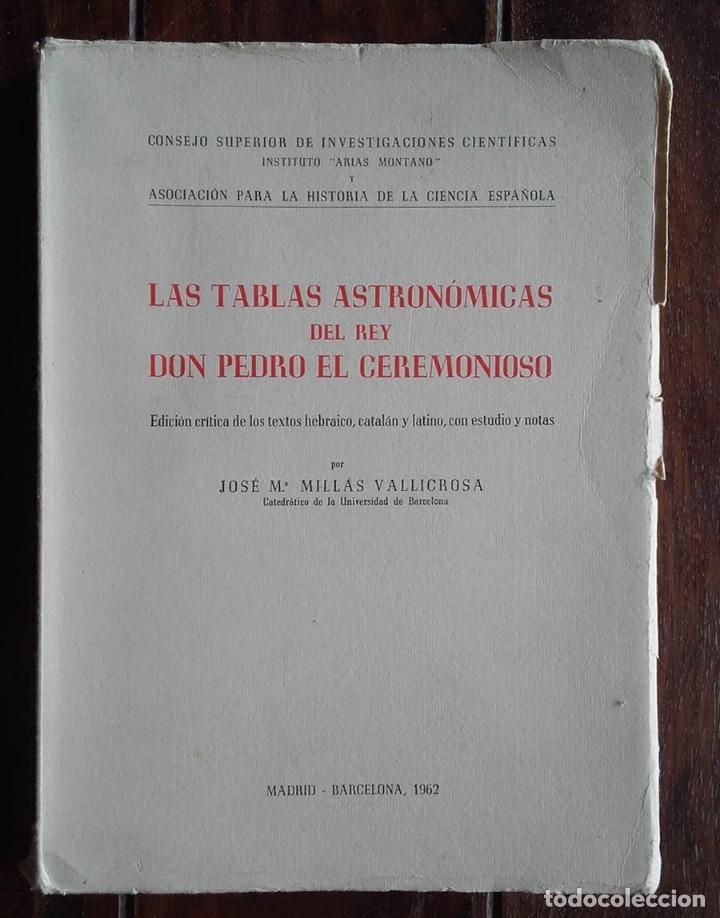 LAS TABLAS ASTRONÓMICAS DEL REY DON PEDRO EL CEREMONIOSO, JOSE. M. MILLAS VALLICROSA (Libros de Segunda Mano - Parapsicología y Esoterismo - Astrología)