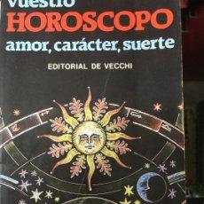 Libros de segunda mano: VUESTRO HOROSCOPO AMOR CARACTER SUERTE VECCHI. Lote 172712924