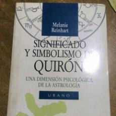 Libros de segunda mano: SIGNIFICADO Y SIMBOLISMO DE QUIRÓN - DIMENSIÓN PSICOLÓGICA DE LA ASTROLOGÍA - MELANIE REINHART - . Lote 172855117