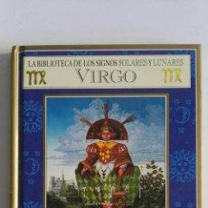 Libros de segunda mano: LA BIBLIOTECA DE LOS SIGNOS SOLARES Y LUNARES VIRGO. Lote 173032525