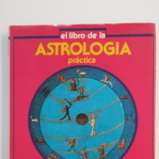 Libros de segunda mano: EL LIBRO DE LA ASTROLOGÍA PRÁCTICA; MARIO PALTRINIERI, ELENA RADER, DOCTORA HORUS. TDK404. Lote 175004728