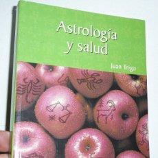 Libros de segunda mano: ASTROLOGÍA Y SALUD - JUAN TRIGO (RBA, 2003). Lote 175145988