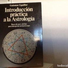 Libros de segunda mano: INTRODUCCIÓN PRÁCTICA A LA ASTROLOGÍA. GUIOMAR EGUILLOR. . Lote 176818857