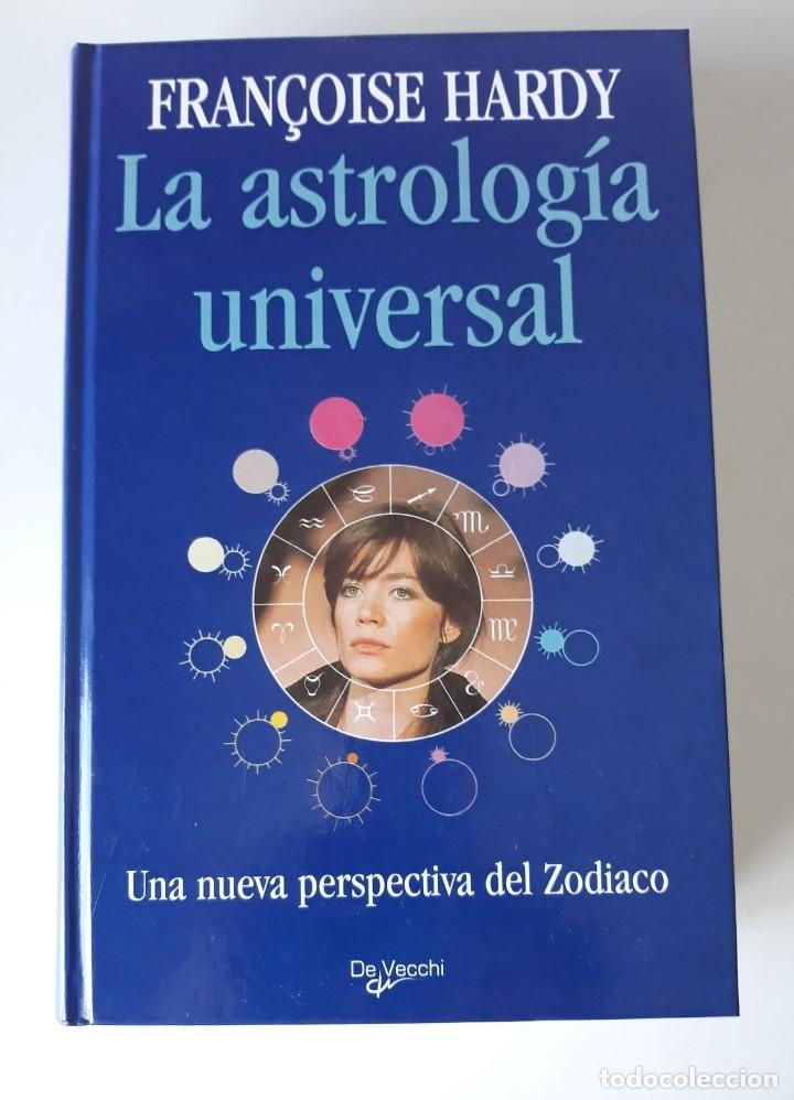 LA ASTROLOGÍA UNIVERSAL - FRANÇOISE HARDY - EDITORIAL DE VECCHI (Libros de Segunda Mano - Parapsicología y Esoterismo - Astrología)