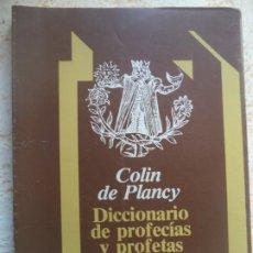 Libros de segunda mano: DICCIONARIO DE PROFECIAS Y PROFETAS COLIN DE PLANCY OPTICIL AÑO 1980 MUY BUEN ESTADO. Lote 177632588