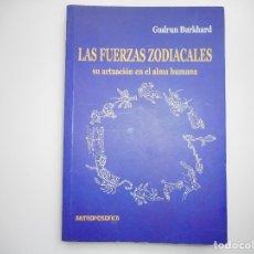 Libros de segunda mano: GUDRUN BURKHARD LAS FUERZAS ZODIACALES. SU ACTUACIÓN EN EL ALMA HUMANA Y96508. Lote 179253985