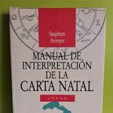Libros de segunda mano: MANUAL DE INTERPRETACIÓN DE LA CARTA NATAL / STEPHEN ARROYO. ED. URANO. Lote 179256211