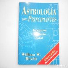 Libros de segunda mano: WILLIAM W. HEWITT ASTROLOGÍA PARA PRINCIPIANTES Y96539 . Lote 179393046