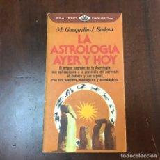 Libros de segunda mano: LA ASTROLOGÍA AYER Y HOY - M. GAUQUELIN; J. SADOUL. Lote 179344206