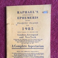 Libros de segunda mano: RAPHAEL'S ASTRONOMICAL EPHEMERIDES OF THE PLANETS PLACE. 1985. Lote 179946002