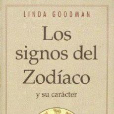 Libros de segunda mano: LOS SIGNOS DEL ZODÍACO Y SU CARÁCTER. LINDA GOODMAN. Lote 180016698