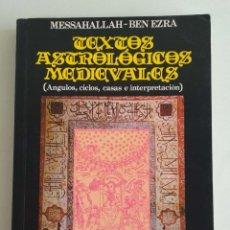 Libros de segunda mano: TEXTOS ASTROLÓGICOS MEDIEVALES. MESSAHALLAH - BEN EZRA (ÁNGULOS, CICLOS, CASAS E INTERPRETACIÓN). Lote 198657940