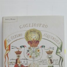 Libros de segunda mano: CAGLIOSTRO EL ÚLTIMO ALQUIMISTA. AUTOR: IAIN MCCALMAN. Lote 182220162