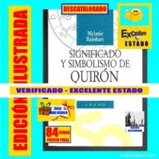 Libros de segunda mano: SIGNIFICADO Y SIMBOLISMO DE QUIRÓN - UNA DIMENSIÓN PSICOLÓGICA DE LA ASTROLOGÍA - MELANIE REINHART. Lote 183529210