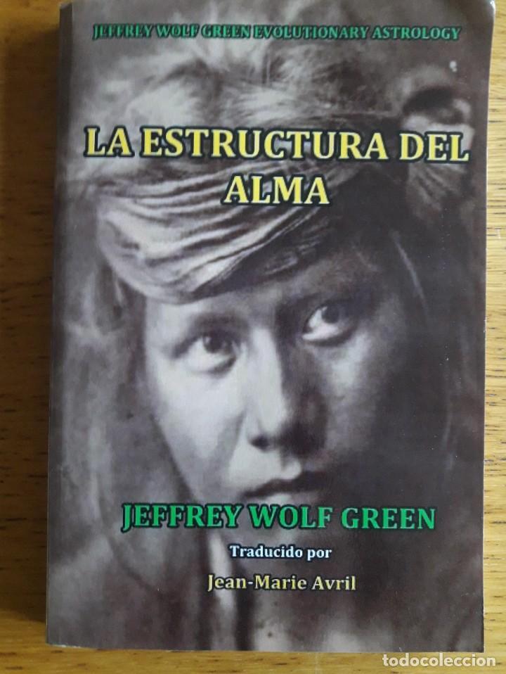 LA ESTRUCTURA DEL ALMA / JEFFREY WOLF GREEN EDICIÓN 2012 (Libros de Segunda Mano - Parapsicología y Esoterismo - Astrología)