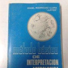Libros de segunda mano: MÉTODO BÁSICO DE INTERPRETACIÓN ASTROLÓGICA. ÁNGEL RODRÍGUEZ ILLERA. Lote 184394718