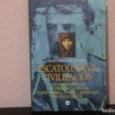 Libros de segunda mano: LIBRO ESCATOLOGIA Y CIVILIZACION, JOHN GREGORY BOURKE. Lote 184744752