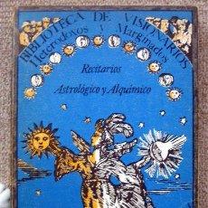 Libros de segunda mano: RECITARIOS ASTROLÓGICO Y ALQUÍMICO, DE DIEGO DE TORRES VILLARROEL. Lote 186069592