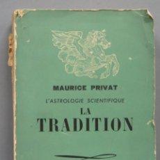 Libros de segunda mano: L'ASTROLOGIE SCIENTIFIQUE. LA TRADITION. PRIVAT. Lote 186167015