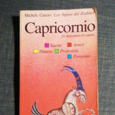 Libros de segunda mano: MICHELE CURCIO. LOS SIGNOS DEL ZODIACO. CAPRICORNIO. Lote 186362220