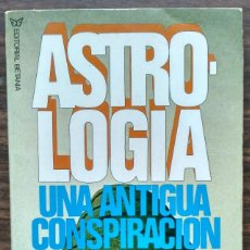 Libros de segunda mano: ASTROLOGIA: UNA ANTIGUA CONSPIRACION. BENJAMIN ADAM. 1ª EDICION 1978. Lote 187172352