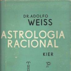 Libros de segunda mano: ASTROLOGÍA RACIONAL, DR. ADOLFO WEISS. Lote 187205668